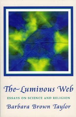 The Luminous Web by Barbara Brown Taylor