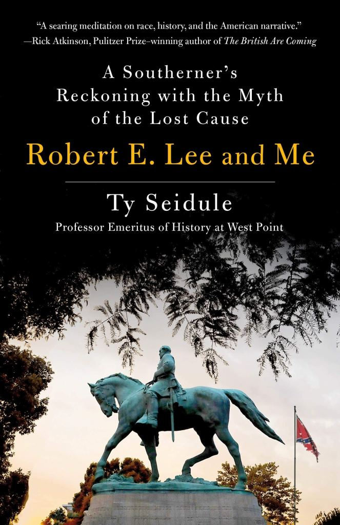 Robert E. Lee and Me by Ty Seidule (book cover)